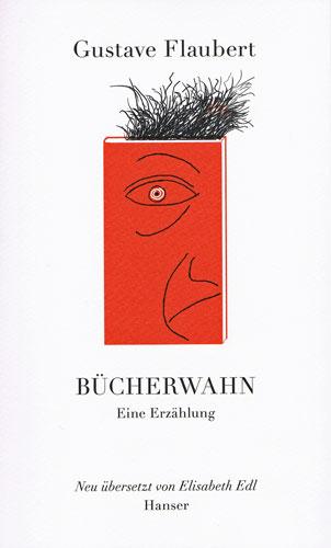 Flaubert_Bücherwahn